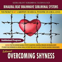 Overcoming Shyness — Binaural Beat Brainwave Subliminal Systems