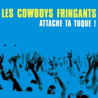 Attache ta tuque ! — Les Cowboys Fringants