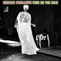 Fire in the Hole — Kenyon Phillips