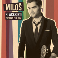 Blackbird - The Beatles Album — Milos Karadaglic