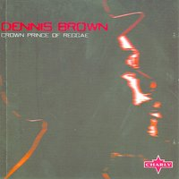 Crown Prince Of Reggae — Dennis Brown