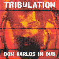 Tribulation Don Carlos In Dub — Don Carlos