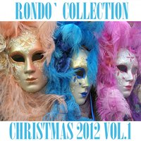 Rondò Christmas 2012 Collection, Vol. 1 — Orchestra Veneziana