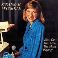 How Do You Keep The Music Playing? — Susannah McCorkle