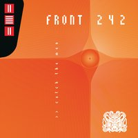 Catch the Men — Front 242