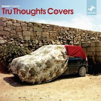 Unfold Presents: Tru Thoughts Covers — сборник