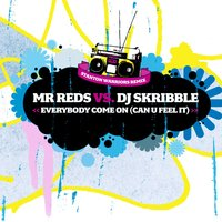 Everybody Come On (Can You Feel It) — Mr Reds