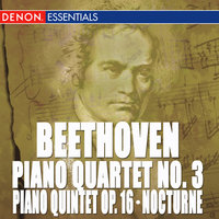 Beethoven: Piano Quartet No. 3 - Piano Quintet, Op. 16 - Nocturne for Paino — сборник