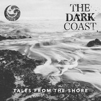 Tales from the Shore — The Dark Coast