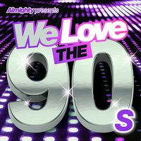 Almighty Presents: We Love the 90's (Vol. 3) — сборник