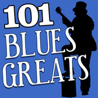 101Hits -  Blues Greats — Muddy Waters