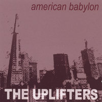 American Babylon — The Uplifters