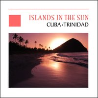 Islands In The Sun - Cuba & Trinidad — Rico Cortena & His Trinidadians