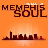 The Best of Memphis Soul of Memphis Soul by Ann Hodge, Erma Shaw, The Jacksonians & More! — сборник