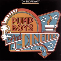 «Pump Boys and Dinettes» — Original Broadway Cast of Pump Boys and Dinettes