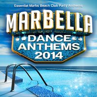 Marbella Dance Anthems 2014 - Essential Marbs Beach Club Party Anthems — Marbella Players