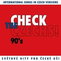 Check The Czechs! 90´s - international songs in Czech versions — сборник