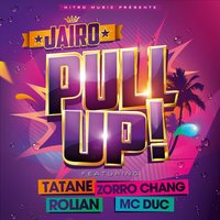 Pull Up — Jairo, Tatane, Rolian, Mc Duc & Zorro Chang