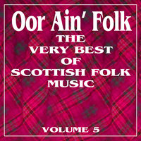 Oor Ain' Folk: The Very Best of Scottish Music, Vol. 5 — Cythara