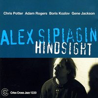 Hindsight — Chris Potter, Adam Rogers, Alex Sipiagin, Gene Jackson, Boris Kozlov