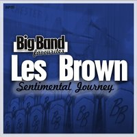 Sentimental Journey - Big Band Favourites — Les Brown And His Orchestra