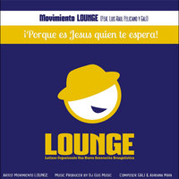 Movimiento Lounge (feat. Luis Raul Feliciano & Galí) — Movimiento Lounge