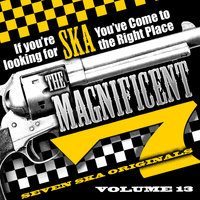 The Magnificent 7, Seven Ska Originals, If You're Looking for Ska You've Come to the Right Place, Vol. 13 — Derrick Morgan