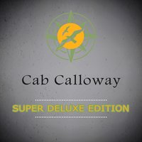 Super Deluxe Edition — Cab Calloway