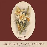 Just You — Modern Jazz Quartet