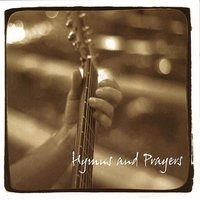 Hymns And Prayers — Dave Beegle, Danny Oertli