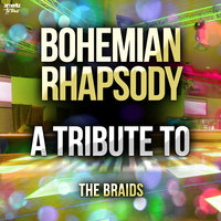 Bohemian Rhapsody: A Tribute to the Braids — Ameritz Top Tributes