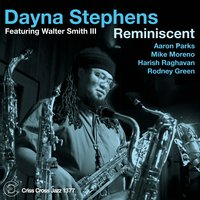 Reminiscent — Aaron Parks, Walter Smith III, Harish Raghavan, Rodney Green, Mike Moreno, Dayna Stephens