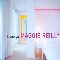 Always You — Maggie Reilly