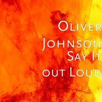 Say It out Loud — Oliver Johnson