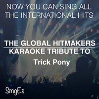 The Global HitMakers: Trick Pony — The Global HitMakers