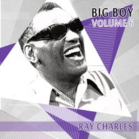 Big Boy Ray Charles, Vol. 6 — R. Charles