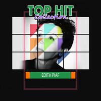 Top Hit Collection — Edith Piaf