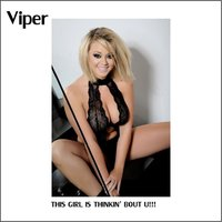 This Girl Is Thinkin' Bout U!!! — Viper
