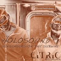 Sunglasses on the Subway — Holosound