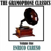The Gramophone Classics, Vol. 1 — Джузеппе Верди, Enrico Caruso