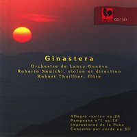 Ginastera: Orchestral Pieces — Roberto Sawicki, Robert Thuillier & Orchestre de Lancy-Genève