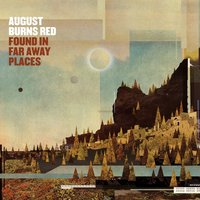 Found in Far Away Places — August Burns Red