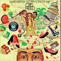 The Mind Activation of Otis Reed — Otis Reed