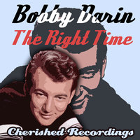 The Right Time — Bobby Darin, Johnny Mercer