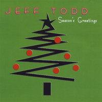 Season's Greetings — Jeff Todd