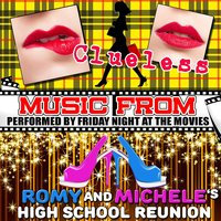 Music from Clueless & Romy and Michele's High School Reunion — Friday Night at the Movies