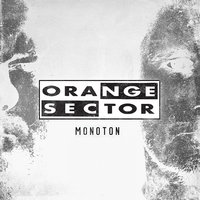 Monoton — Orange Sector