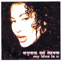 My Love Is U — Eyes of Love
