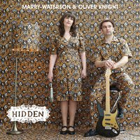 Hidden — Marry Waterson & Oliver Knight