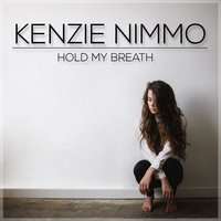 Hold My Breath — Kenzie Nimmo
